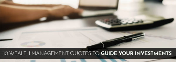 10 Wealth Management Quotes