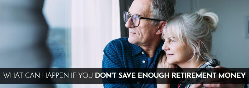 Don't Save Enough Retirement Money